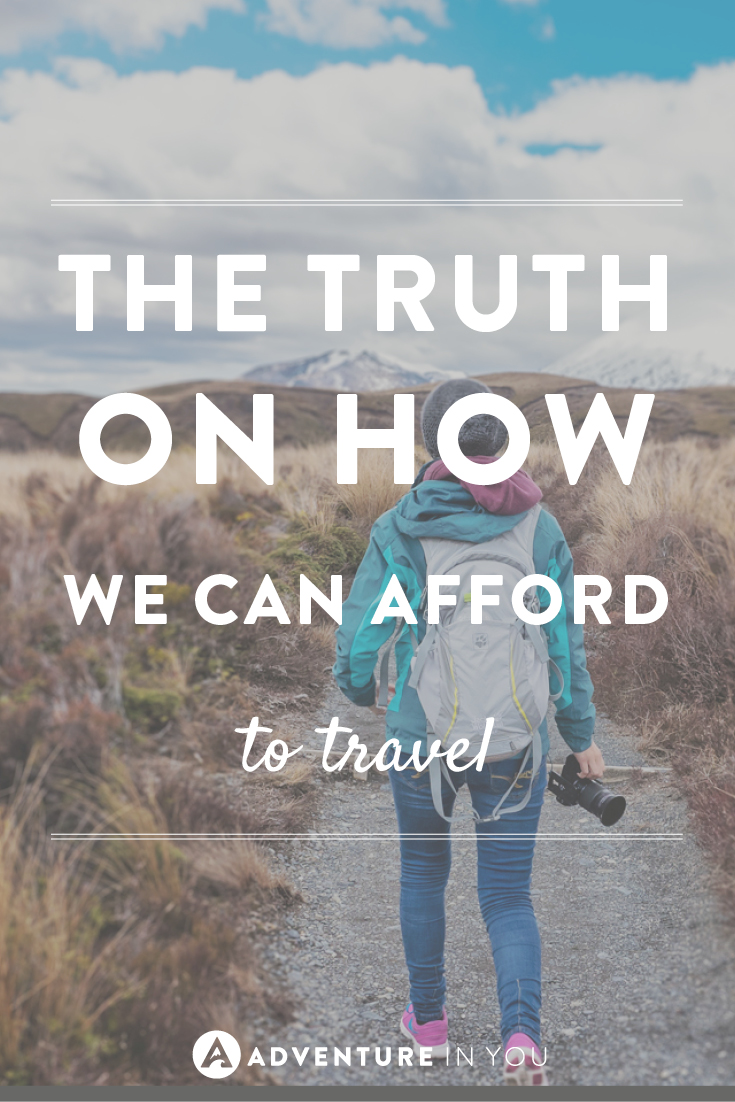 Travelling doesn't have to be expensive! Here's the truth on how we afford it