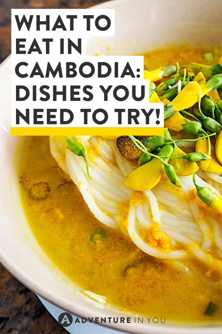 Heading to Cambodia but unsure what to eat? Here are our recommendations on the dishes you need to try!