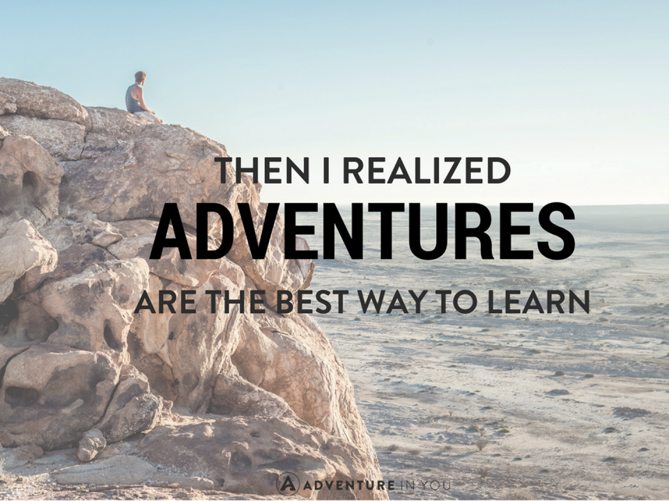 Travel quotes - adventures are the best way to learn