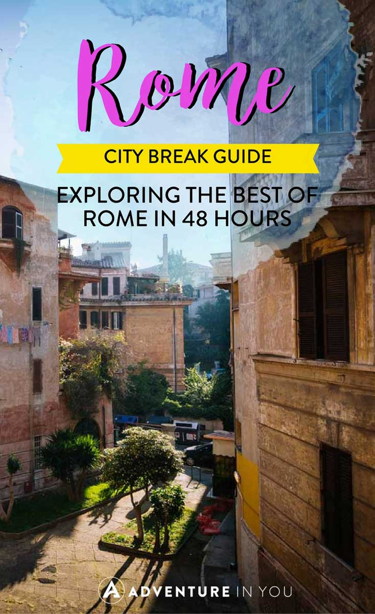 Rome Travel | Traveling around Rome? Here are our top tips on how to explore this city in 48 hours. Our city break guide will give you information on things to do in Rome, Where to stay in Rome, as well as what to eat while in Rome.