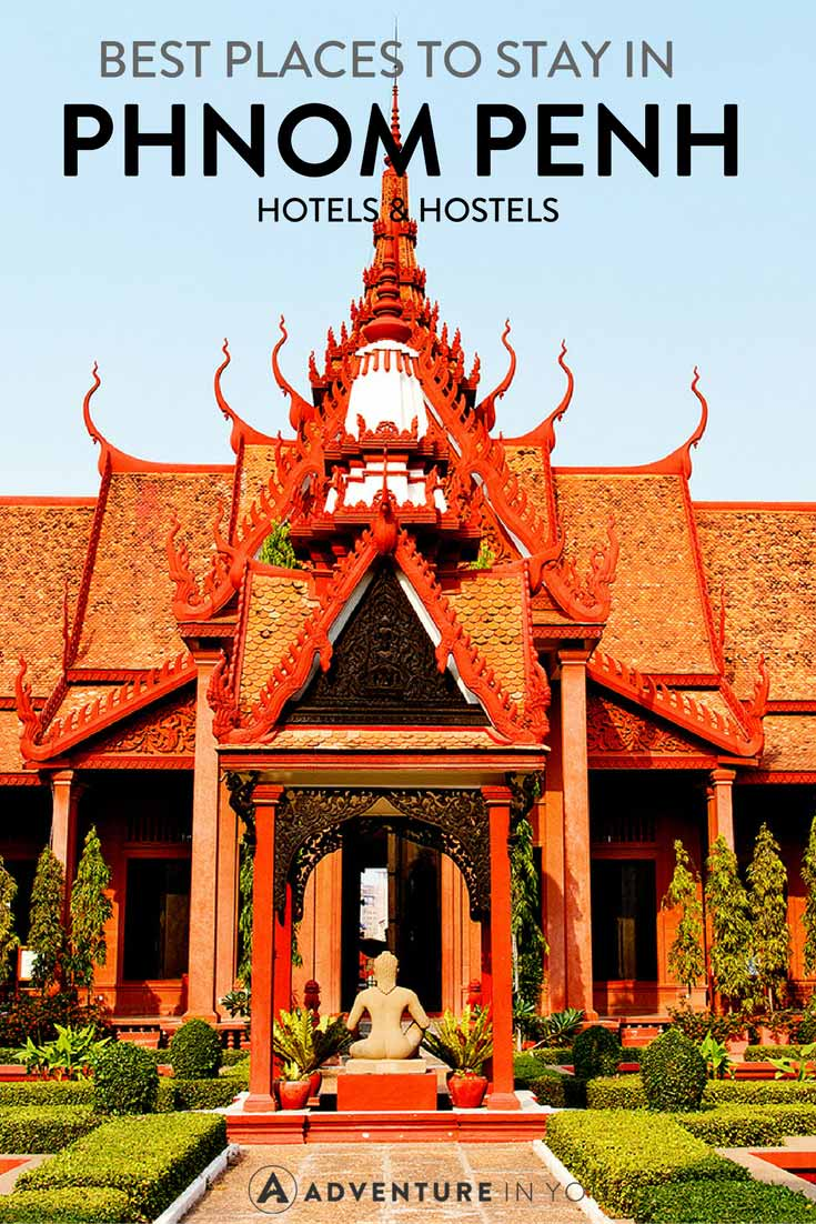Phom Penh Cambodia | Looking for the best place to stay while in Phnom Penh, Cambodia? Here are our recommendations