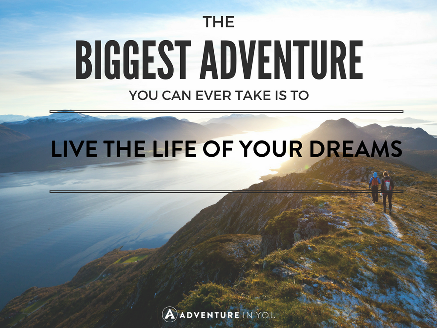 Travel quotes - the biggest adventure you can ever take is to live the life of your dreams