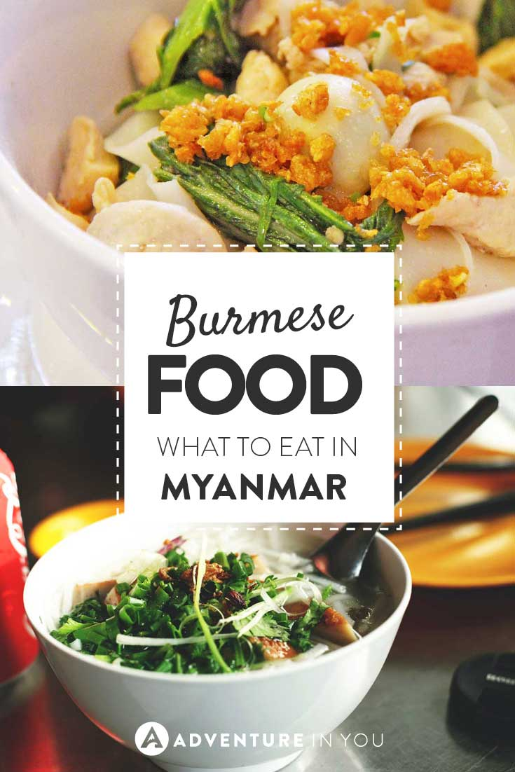 Planning a trip to Myanmar and not sure what the food will be like? Here are a few of the Burmese food you need to try while you're in Myanmar
