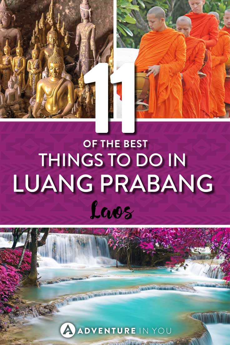 Luang Prabang Laos | Looking for the best things to do in Luang Prabang? Here are a few of our top suggestions on what to do, eat, and where to stay!